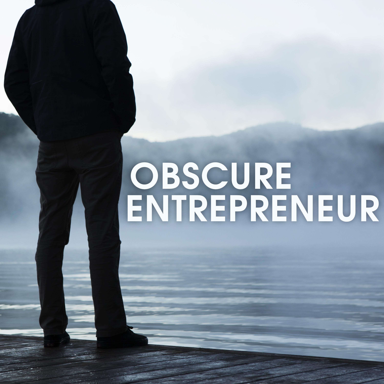 Obscure Entrepreneur Podcast